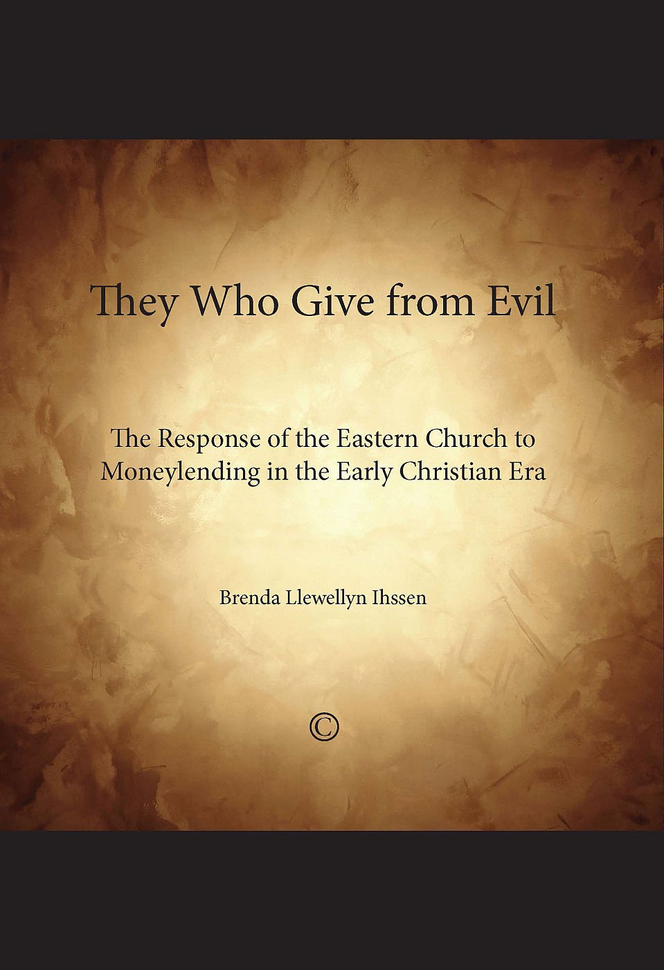 Read Online They Who Give from Evil: The Response of the Eastern Church to Moneylending in the Early Christian Era ePub fb2 ebook