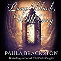 Lamp Black, Wolf Grey Audiobook by Paula Brackston Narrated by Marisa Calin