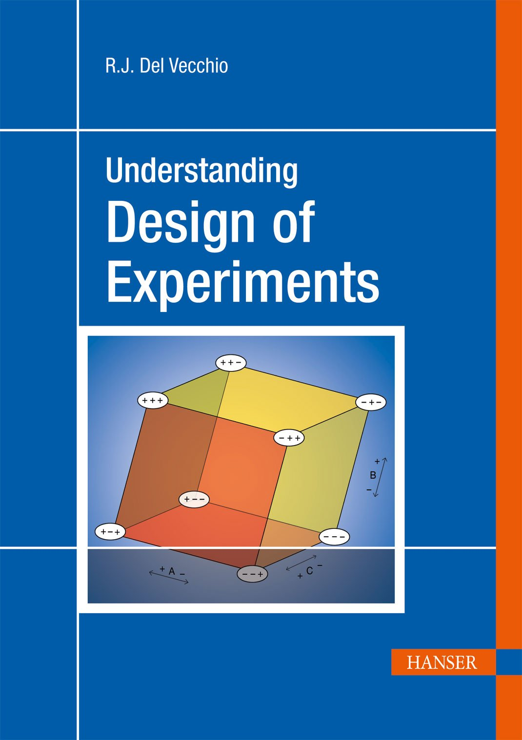 Understanding Design of Experiments: A Primer for Technologists (Progress in Polymer Processing (Paperback))