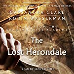 The Lost Herondale: Shadowhunter Academy, Book 2 | Cassandra Clare,Robin Wasserman
