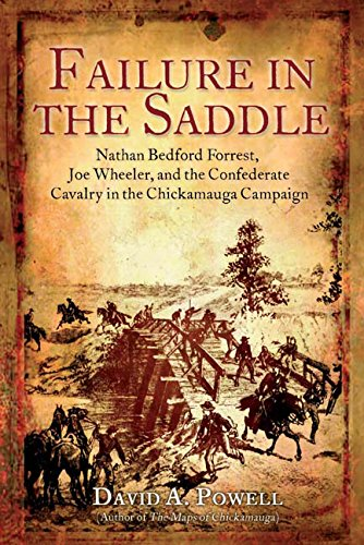 Powell Saddle - Failure in the Saddle: Nathan Bedford Forrest, Joe Wheeler, and the Confederate Cavalry in the Chickamauga Campaign