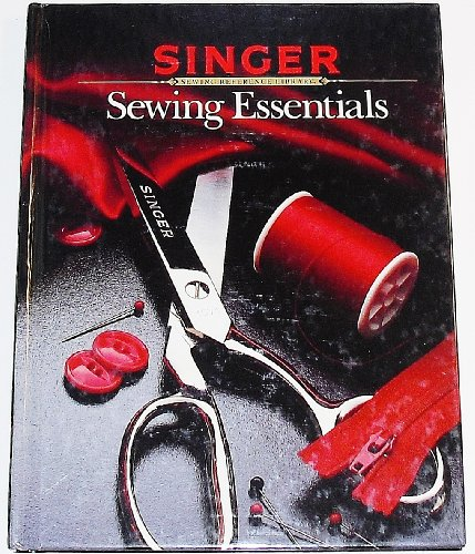 Singer Sewing Library - Sewing Essentials (Singer Sewing Reference Library)