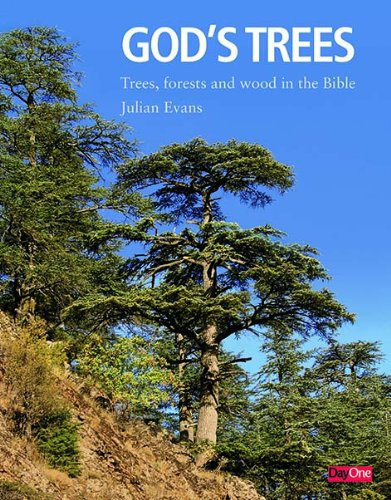 God's Trees: Trees, Forests & Woods in the Bible