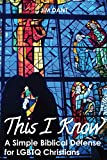 #4: This I Know: A Simple Biblical Defense for LGBTQ Christians