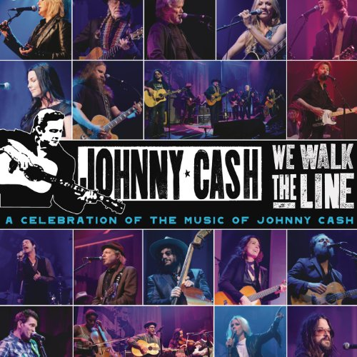 We Walk The Line: A Celebratio...