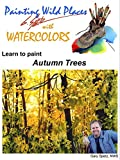 Painting Wild Places with Watercolors: Learn To Paint Autumn Trees (Amazon Video)