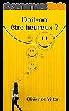 Doit-on être heureux ?