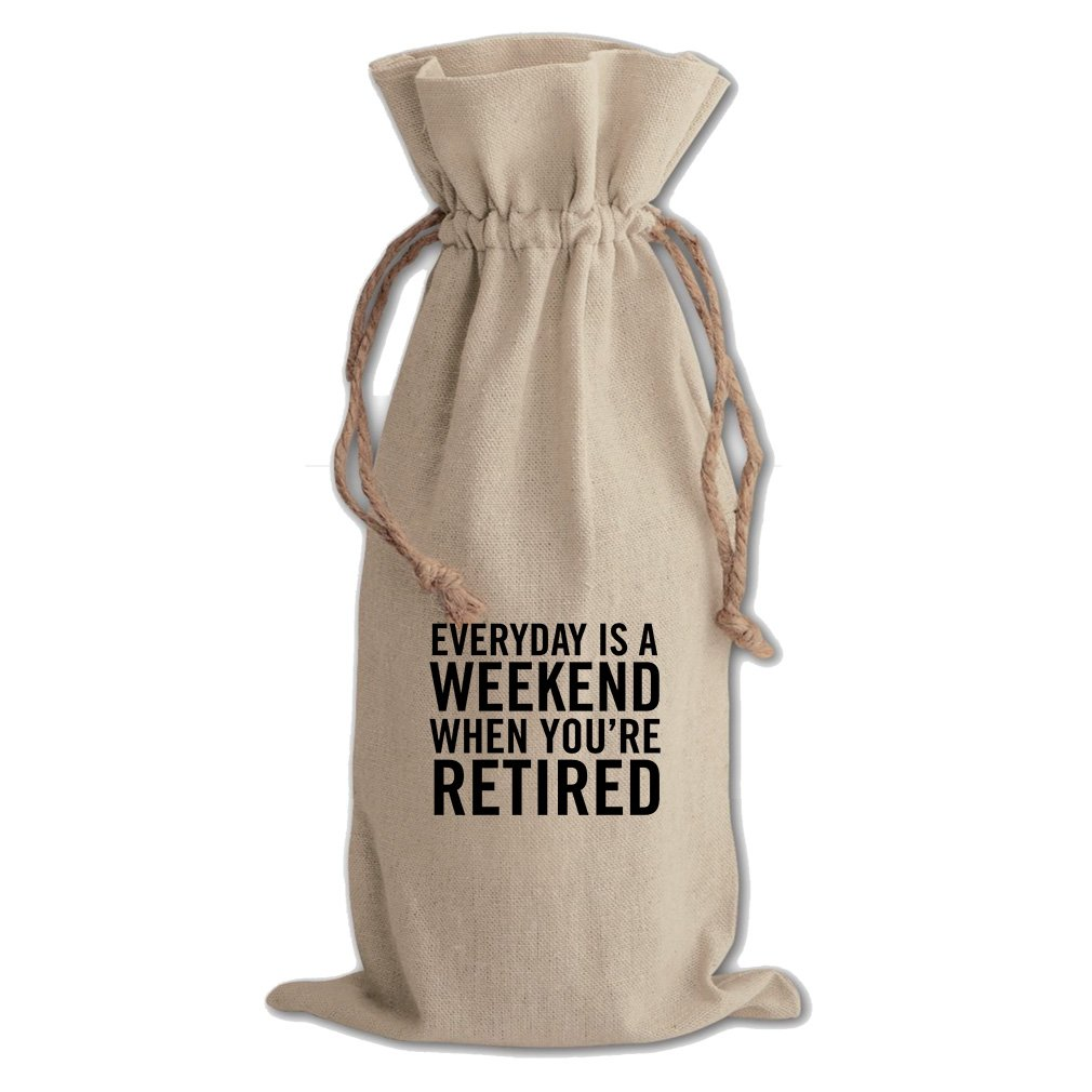 Everyday Is When You'Re Retired Cotton Canvas Wine Bag, Cotton Drawstring