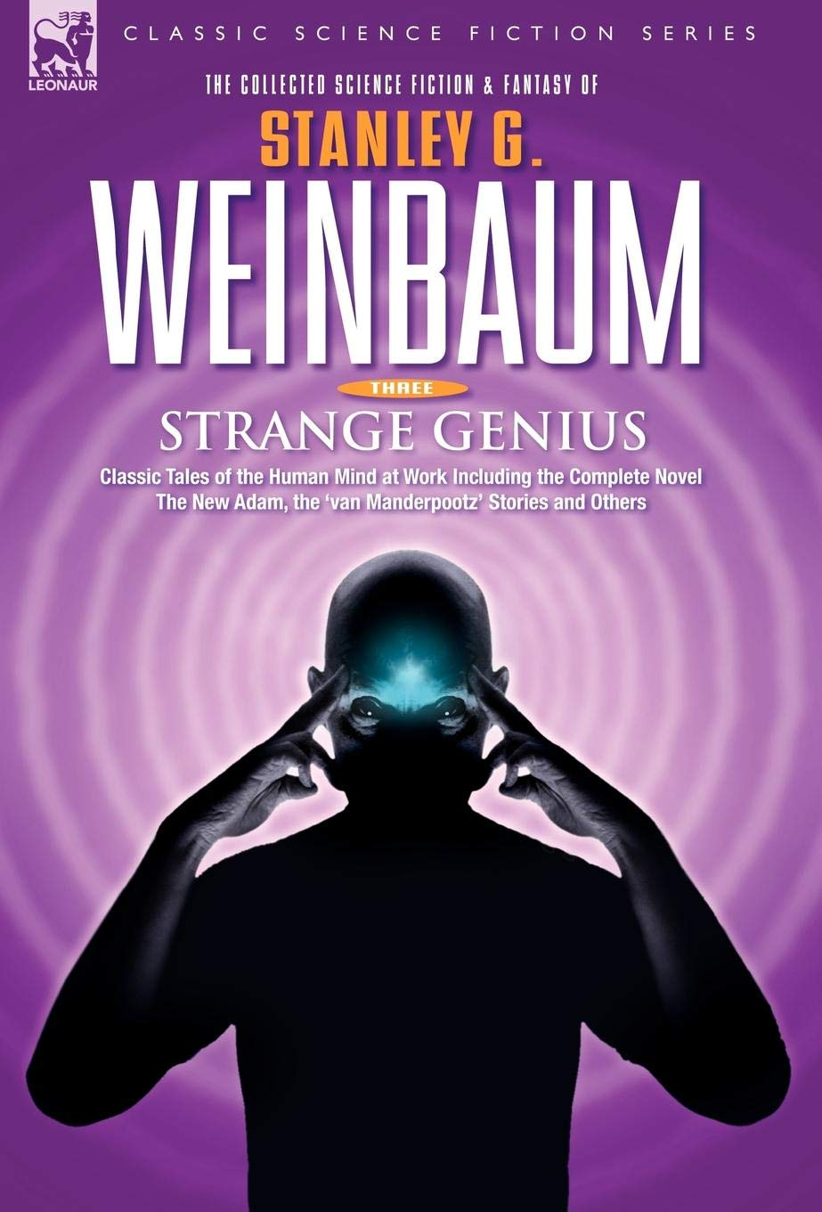 Read Online STRANGE GENIUS - Classic Tales of the Human Mind at Work Including the Complete Novel The New Adam, the 'van Manderpootz' Stories and Others (v. 3) pdf