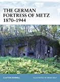 img - for The German Fortress of Metz 1870 1944 book / textbook / text book