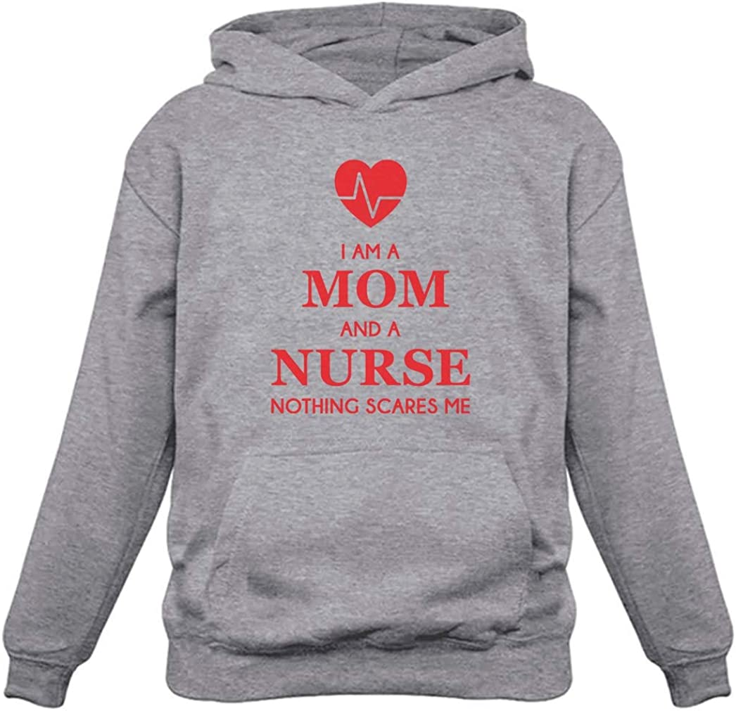 I Am A Mom And Nurse Some reservation Nothing Me Fixed price for sale Gift for Funny Scares Wo