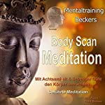 Body Scan Meditation: Mit Achtsamkeit & liebender Güte den Körper betrachten | Frank Beckers