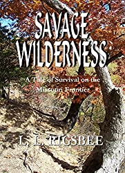 Savage Wilderness: A Tale of Survival on the Missouri Frontier