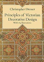 Principles of Victorian Decorative Design (Dover Architecture)