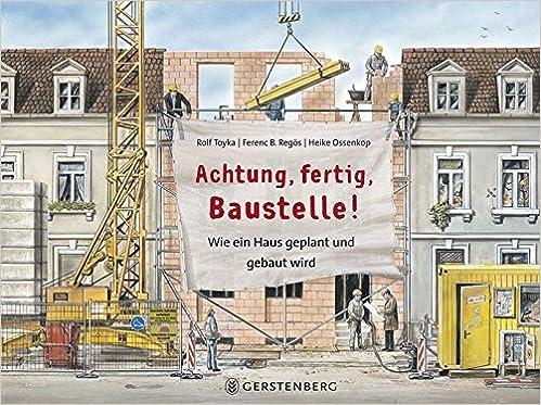 Baustelle haus comic  Achtung,fertig,Baustelle!: Wie ein Haus geplant und gebaut wird ...