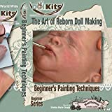 The Art of Reborn Doll Making Beginner's Painting Techniques DVD