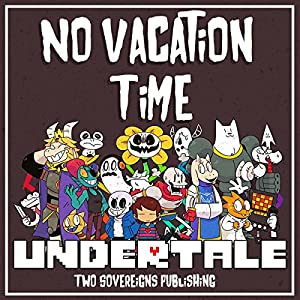 Undertale: No Vacation Time Audiobook