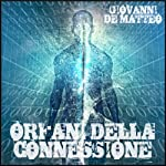 Orfani della Connessione: Fantastica Vol. 5: [Orphans of the Connection: Fantastic, Volume 5] | Giovanni De Matteo