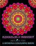 Mandalas At Midnight: A Mandala Colouring Book: Mandalas on Black Background Paper (UK Edition)