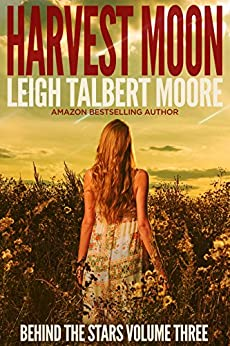 Harvest Moon (Behind the Stars Book 3) by [Moore, Leigh Talbert]