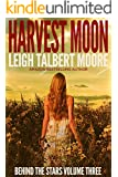 Harvest Moon (Behind the Stars Book 3)