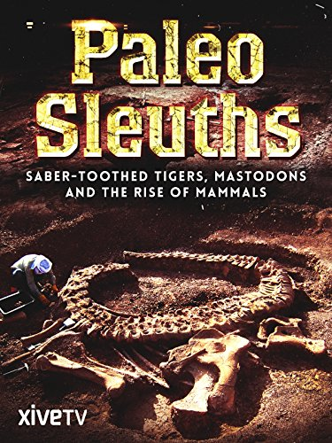 Saber Toothed Tiger (Paleo Sleuths: Saber-Toothed Tigers, Mastodons, and the Rise of Mammals)