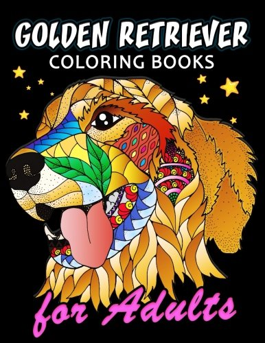 Golden Retriever Coloring Book For Adults: Dog And Puppy Coloring Book Easy, Fun, Beautiful Coloring Pages -