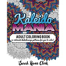 Kaleidomania: Adult Coloring Book: 60 intricate hand-drawn kaleidoscope circular patterns for you to color
