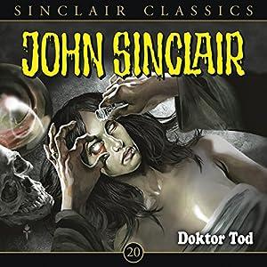 Doktor Tod (John Sinclair Classics 20) Hörspiel
