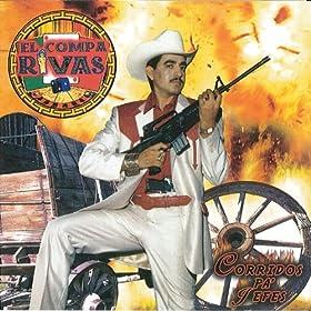 Amazon.com: Corridos Pa Jefes: El Compa Rivas: MP3 Downloads