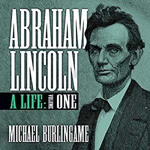 Abraham Lincoln: A Life, Volume One Audiobook
