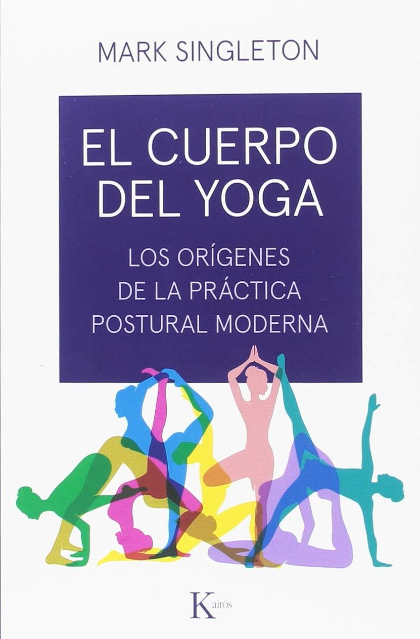 El cuerpo del yoga: 9788499886534: Amazon.com: Books