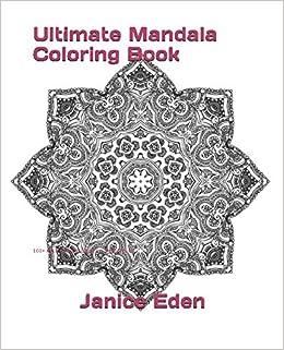 Amazon Com Ultimate Mandala Coloring Book 100 Adult Coloring