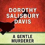 A Gentle Murderer | Dorothy Salisbury Davis
