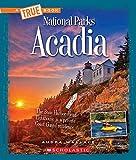 #4: Acadia (True Books: National Parks)