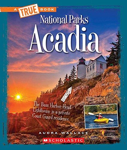 Acadia (True Books: National Parks)