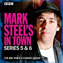 Mark Steel's in Town: Series 5 & 6: The BBC Radio 4 Comedy Series Radio/TV Program by Mark Steel Narrated by Mark Steel