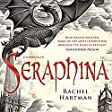 Seraphina: Seraphina, Book 1 Audiobook by Rachel Hartman Narrated by Mandy Williams