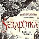 Seraphina: Seraphina, Book 1 | Rachel Hartman