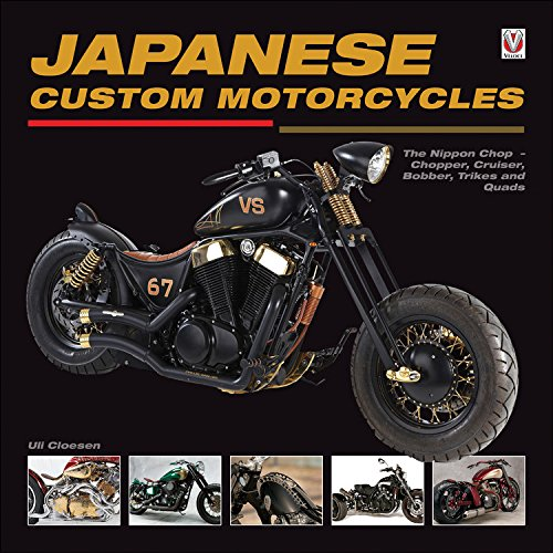 Japanese Custom Motorcycles: The Nippon Chop - Chopper, Cruiser, Bobber, Trikes and Quads