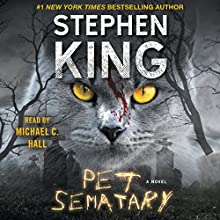 Pet Sematary Audiobook by Stephen King Narrated by Michael C. Hall