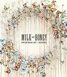 Milk and Honey: Contemporary Art in California, Justin Van Hoy, 1934429090