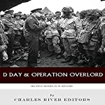 Decisive Moments in History: D-Day & Operation Overlord    Charles River Editors