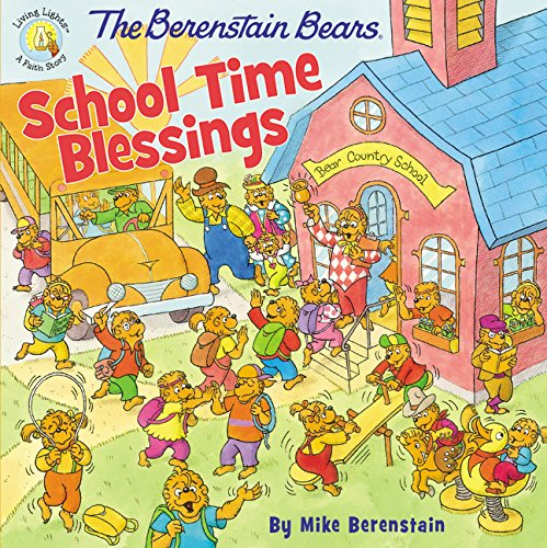 The Berenstain Bears School Time Blessings (Berenstain Bears/Living Lights)