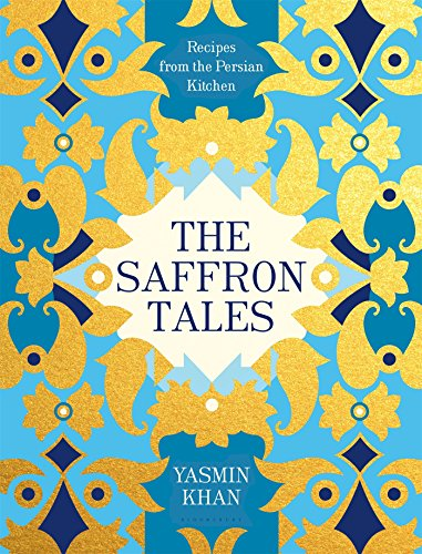 The Saffron Tales: Recipes from the Persian - Blossoms Saffron