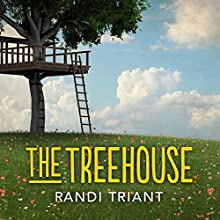 The Treehouse Audiobook by Randi Triant Narrated by Kamie Tierce