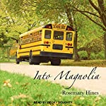 Into Magnolia: Sandy Cove Series, Book 3 | Rosemary Hines