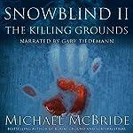 Snowblind II: The Killing Grounds | Michael McBride