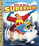 How to Be a Superhero (Little Golden Book) - Best Reviews Guide