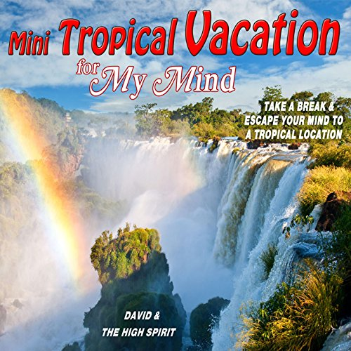 Mini Weekend Vacations: Mini Tropical Vacation For My Mind By David And The High